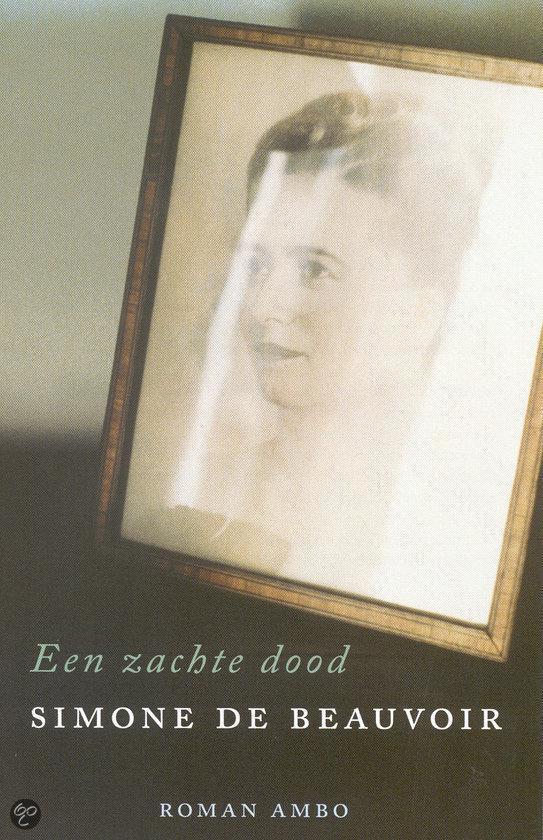 Simone de Beauvoir Een zachte dood