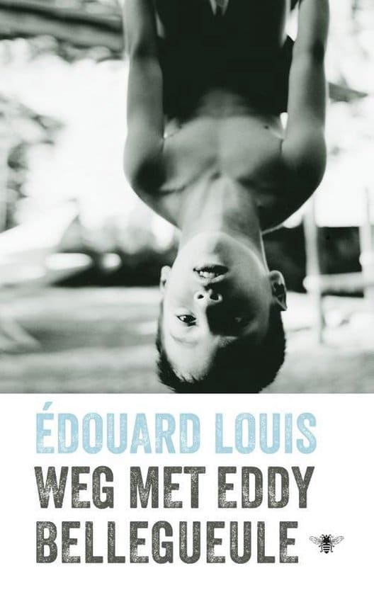Edouard Louis Weg Met Eddy Bellegueule