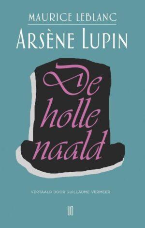 Arsene Lupin – De holle naald