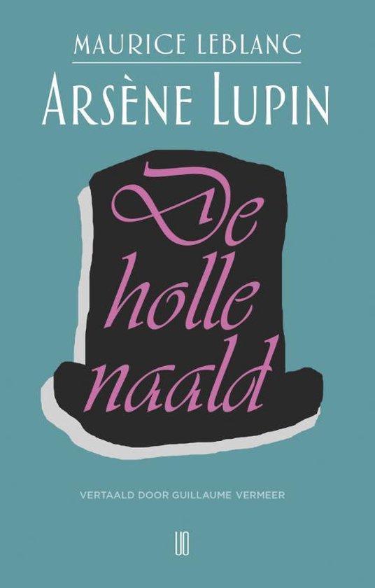 Maurice Leblanc Arsene Lupin, De Holle Naald