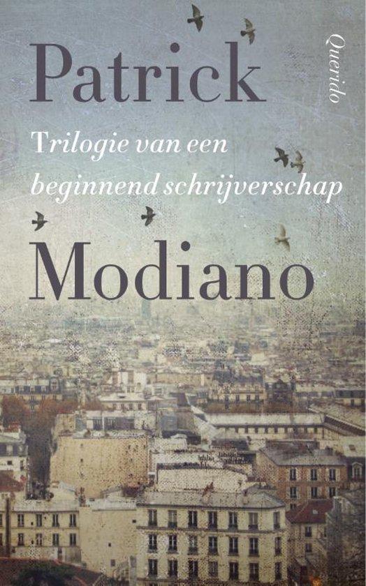 Patrick Modiano Trilogie van een beginnend schrijverschap