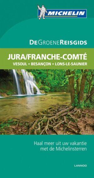 Michelin – De Groene Reisgids Weekend – Franche Comté, Jura