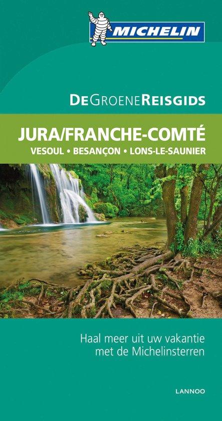 Reisgids - Michelin - De Groene Reisgids Weekend - Franche Comté, Jura
