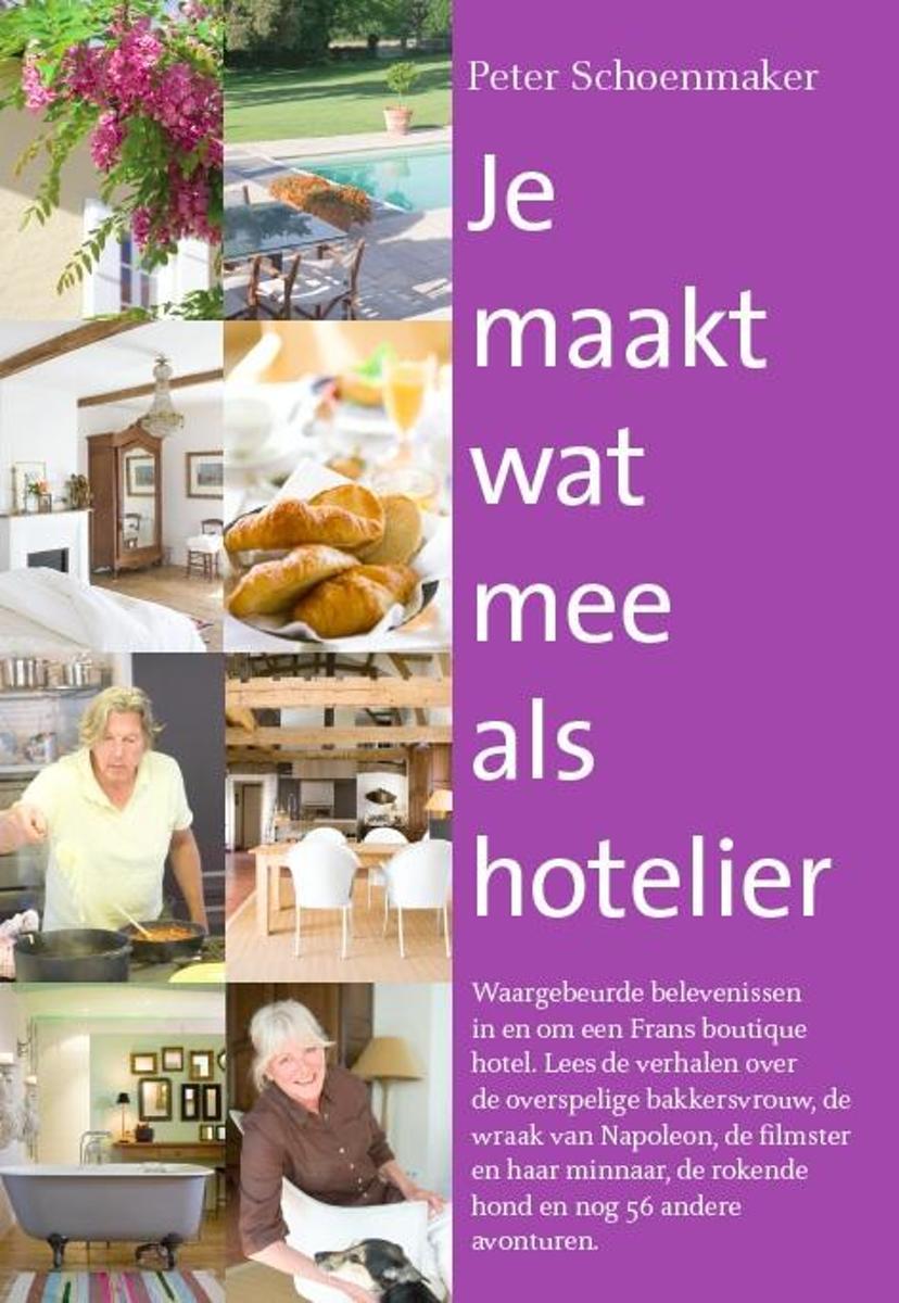 Peter Schoenmaker Je maakt wat mee als hotelier