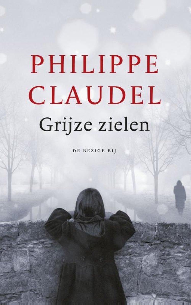 Philippe Claudel Grijze zielen