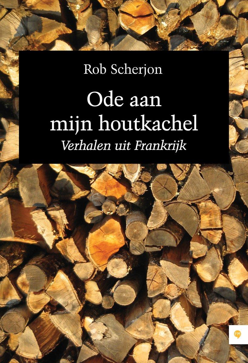 Rob Scherjon Ode aan mijn houtkachel