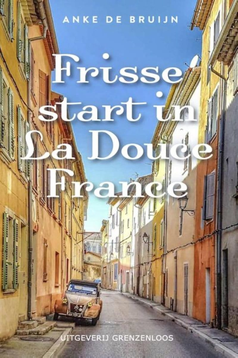 Anke de Bruijn Frisse start in la douce France