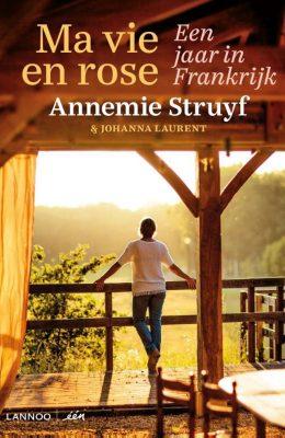 Annemie Struyf Ma vie en rose