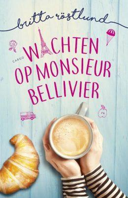 Britta Röstlund Wachten op monsieur Bellivier