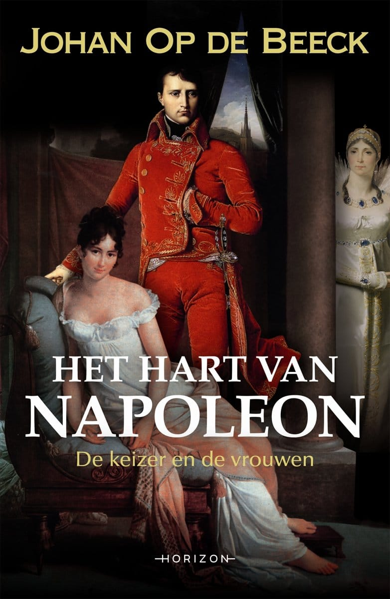 Johan op de Beeck Napoleon De keizer en de vrouwen