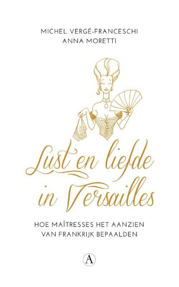 Michel Vergé-Franceschi Lust en liefde in Versailles