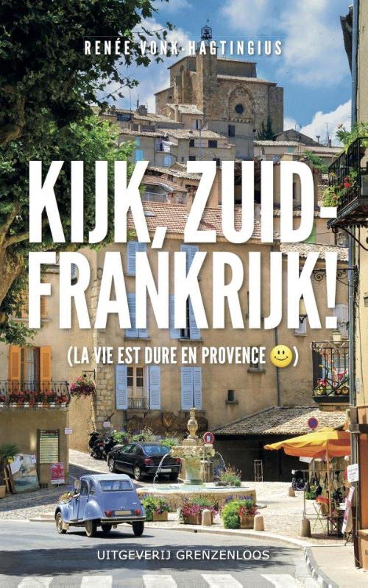 Renee Vonk-Hagtingius Kijk Zuid-Frankrijk!