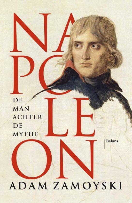 Adam Zamoyski Napoleon De man achter de mythe