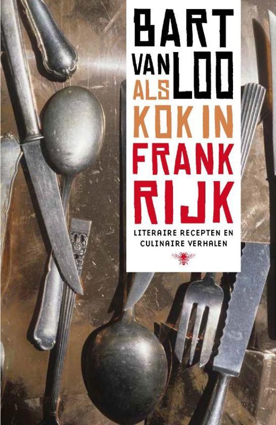 Bart van Loo Als kok in Frankrijk