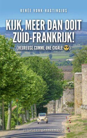 Kijk, meer dan ooit Zuid-Frankrijk