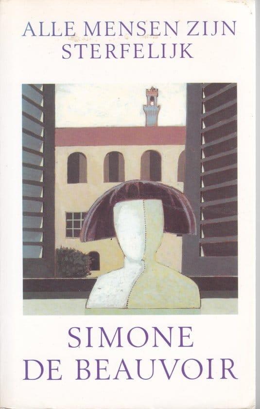 Simone de Beauvoir Alle mensen zijn sterfelijk