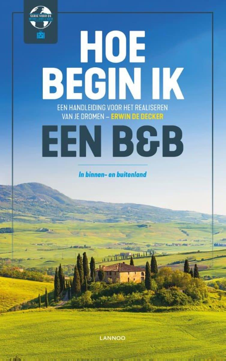 Erwin de Decker - Hoe begin ik een B&B