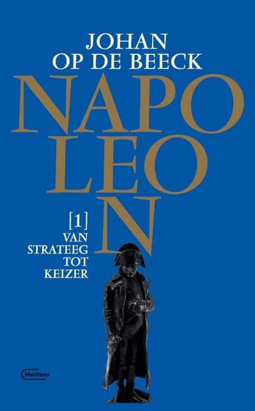 Johan op de Beeck - Napoleon deel 1 - van strateeg tot keizer