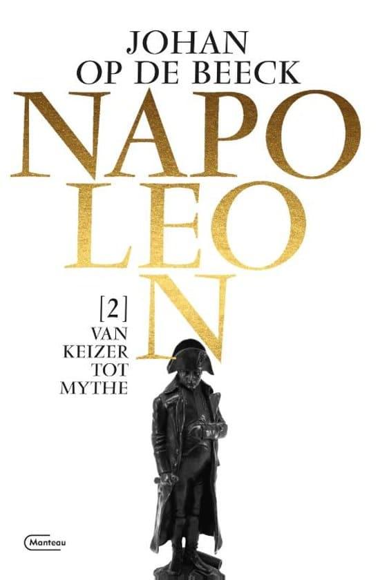Johan op de Beeck - Napoleon deel 2- Van keizer tot mythe