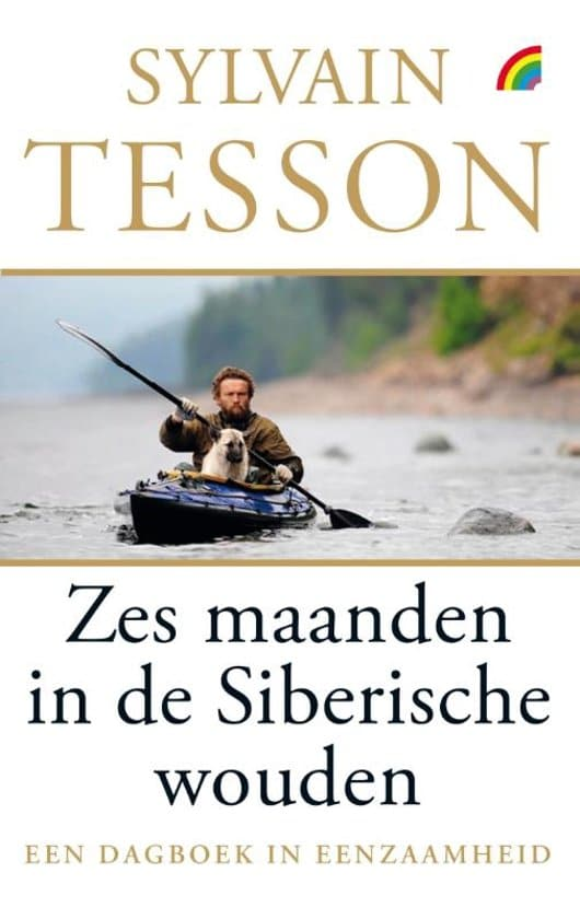 Sylvain Tesson - Zes maanden in de Siberische wouden