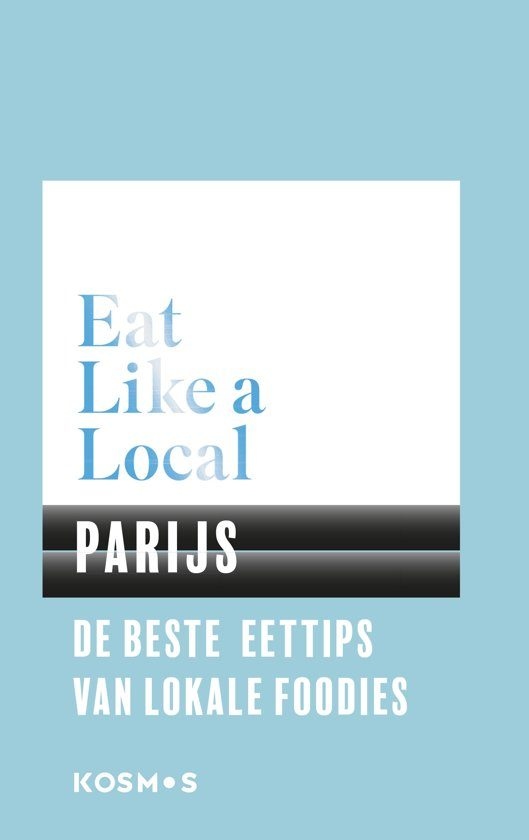 Kosmos uitgevers - Eat like a local Parijs