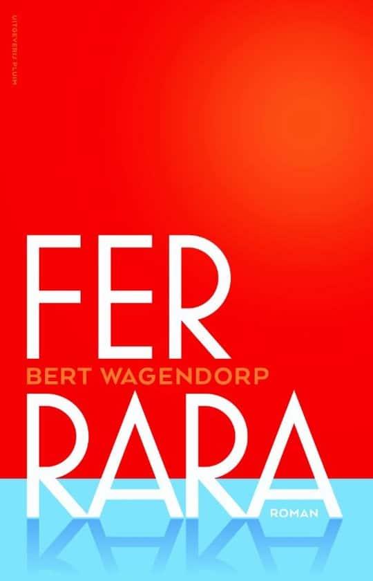 Bert Wagendorp - Ferrara