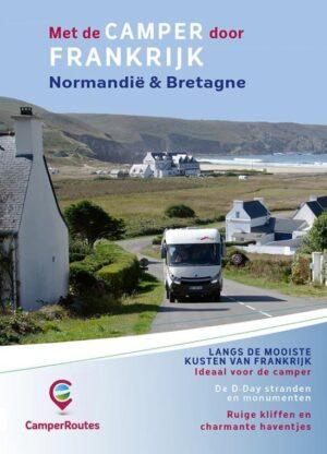 CamperRoutes in Europa – Met de camper door Frankrijk Kustroute Normandië & Bretagne