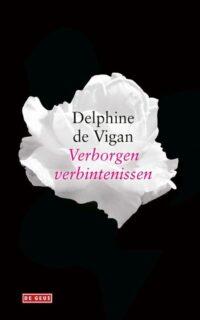 Delphine de Vigan - Verborgen verbintenissen
