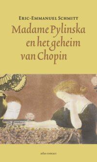 Eric-Emmanuel Schmitt - Madame Pylinska en het geheim van Chopin