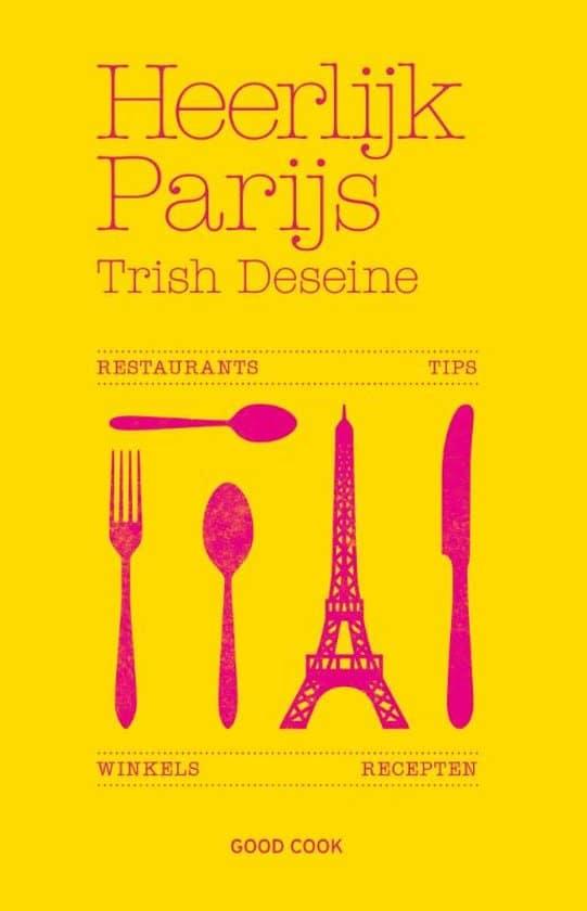 Trish Deseine - Heerlijk Parijs