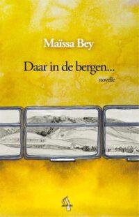 Maïssa Bey - Daar in de bergen