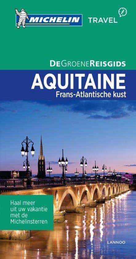 De Groene Reisgids Aquitaine:frans Atlantische Kust