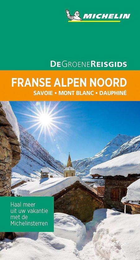 De Groene Reisgids Franse Alpen Noord