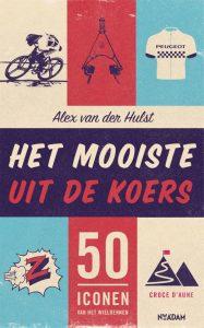 Alex Van Der Hulst Het Mooiste Uit De Koers