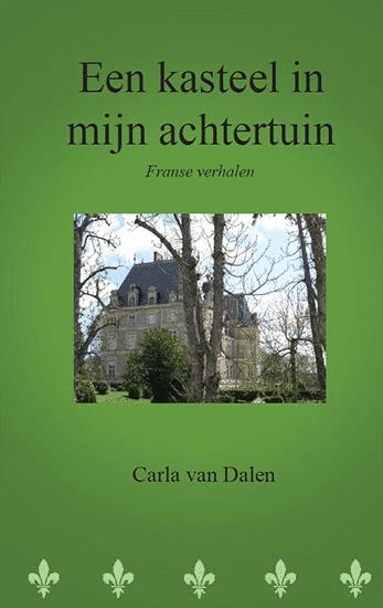Carla Van Dalen Een Kasteel In Mijn Achtertuin Cover