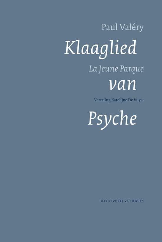 Paul Valéry – Klaaglied Van Psyche : La Jeune Parque