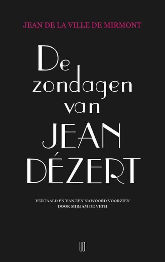 Jean De La Ville De Mirmont De Zondagen Van Jean Dezert