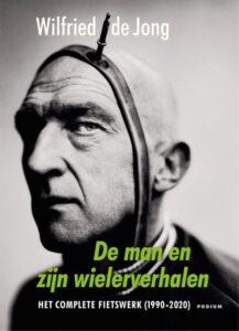 Wilfried De Jang De Man En Zijn Wielerverhalen