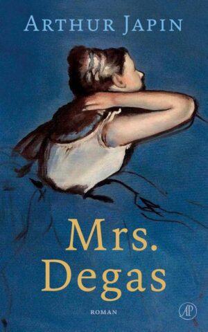Boekbespreking 'Mrs. Degas' van Arthur Japin