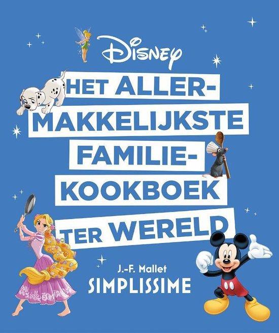 Jean François Mallet Disney Het Allermakkelijkste Familiekookboek Ter Wereld