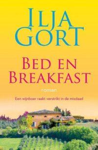 Bed en Breakfast, de nieuwe roman van Ilja Gort