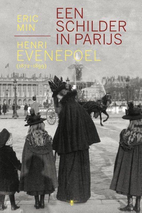 eric min een schilder in parijs. henri evenepoel (1872 1899)